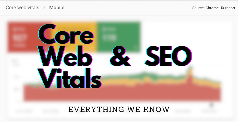 Everything we know about Core Web Vitals and SEO
